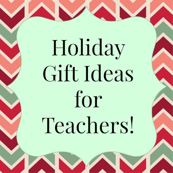 holiday gift ideas teachers